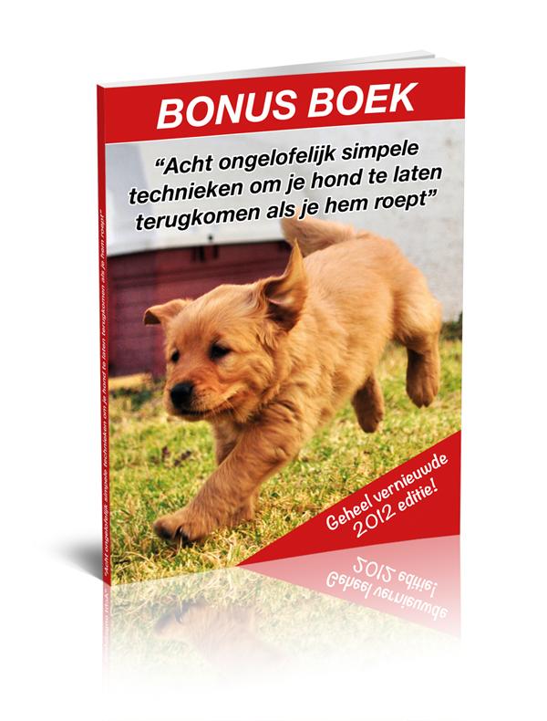 E-book; acht ongelooflijk simpele technieken om je hond te laten terugkomen als je hem roept.